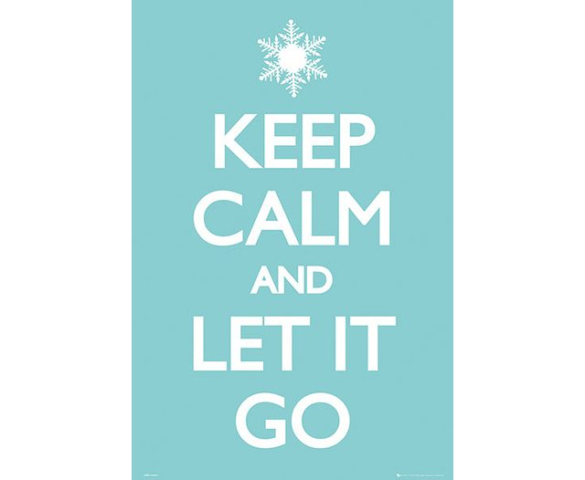 Keep Calm and Let it Go