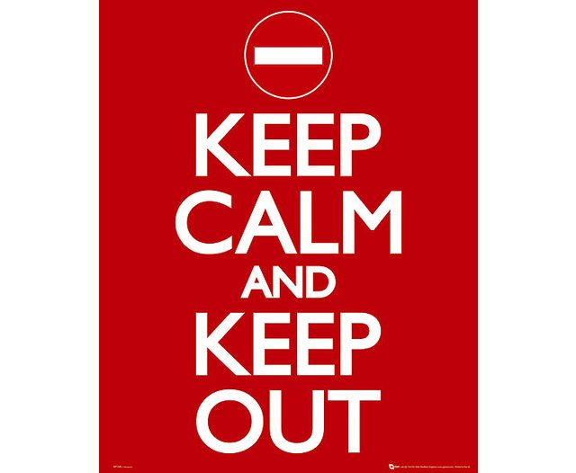 Keep Calm and Keep Out